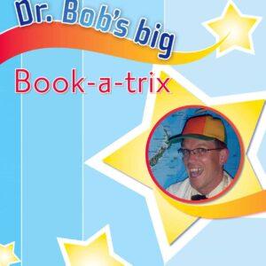 Dr. Bob's Big Book a Trix