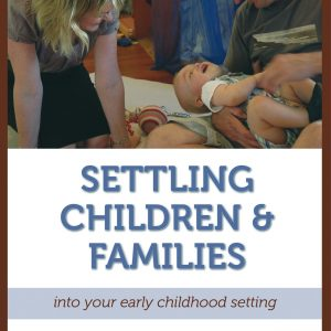 Settling Children and Families ECE book
